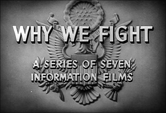 Fig. 2: Titles for Frank Capra's WHY WE FIGHT series (USA 1942-1945).